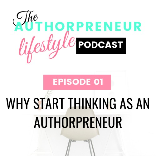 E01: Why start thinking like an authorpreneur
