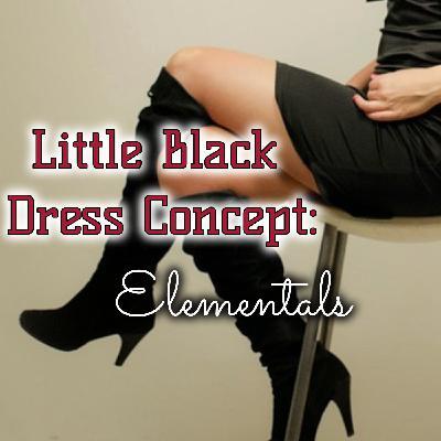 Little Black Dress Concept: Elementals