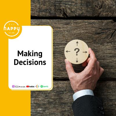 Making Decisions - The Happy Club Podcast