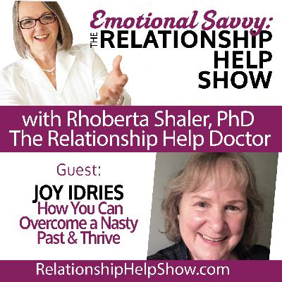 How You Can Overcome a Nasty Past and Thrive  GUEST - Joy Idries