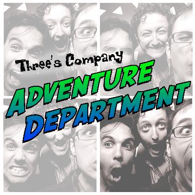 Introducing... Three's Company's ADVENTURE DEPARTMENT