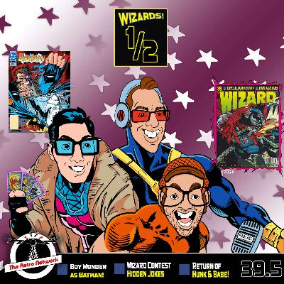Wizards The Podcast Guide To Comics   Mini Episode 39.5