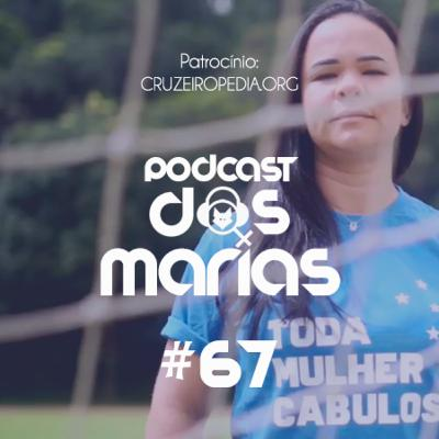Podcast das Marias #67 - 8M: Marias, Marias