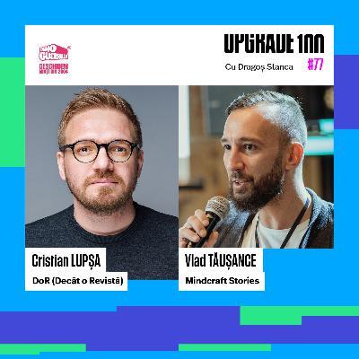 #77 CLICKBAIT vs. JURNALISM. Cu Cristian Lupșa - DoR și Vlad Tăușance - Mindcraft Stories