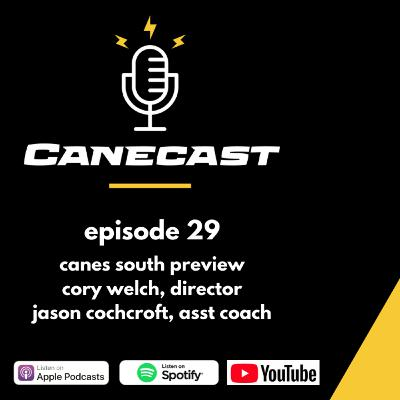Canes South Preview with Cory Welch (Director) and Jason Cochcroft (South 2021 Assistant) - Ep 29