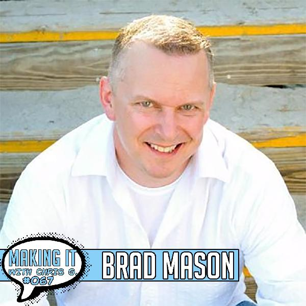 #067: Brad Mason - Finding Motivation by Being Fully Engaged Through Movement, Nutrition, Sleep, and Giving Back to the Community