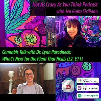 Cannabis Talk with Dr. Lynn Parodneck: New York Recreation and What's Next for the Plant That Heals (S2, E11)