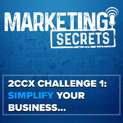 2CCX Challenge 1: Simplify Your Business...