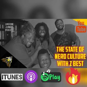 Episode 52: The state of the blerd Culture with Z Best