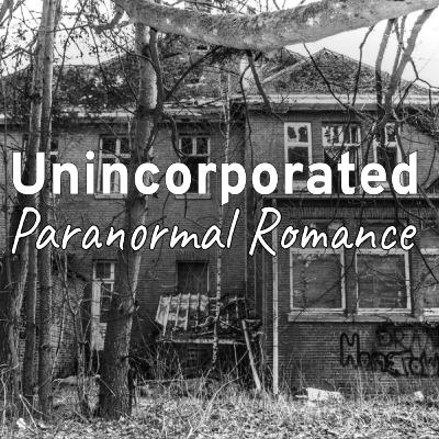 Unincorporated: Paranormal Romance 3