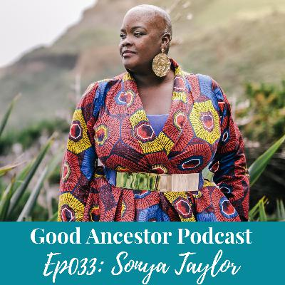 Ep033: #GoodAncestor Sonya Renee Taylor on Radical Self Love