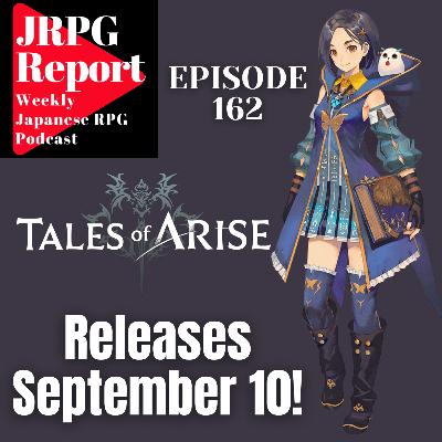 JRPG Report Episode 162 - Tales of Arise is Coming September 10th!