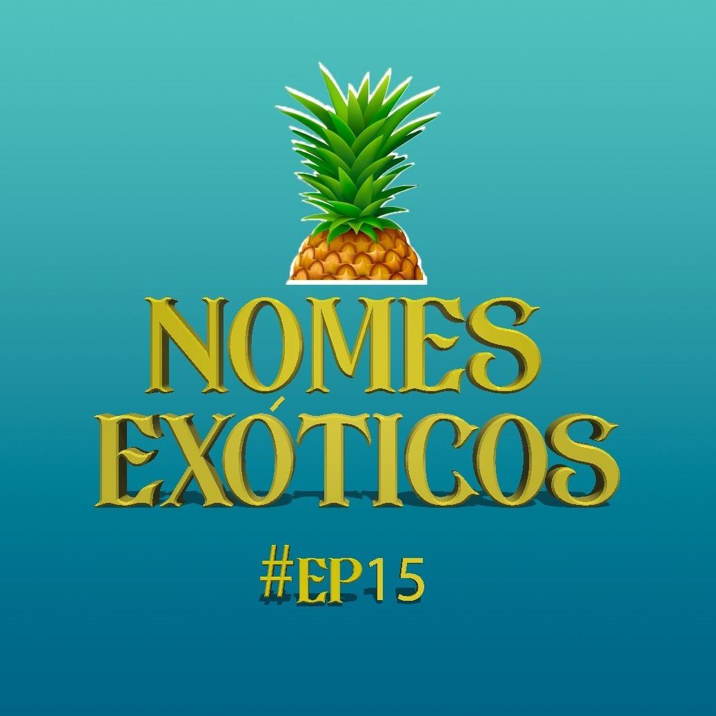 #15 - Nomes exóticos ORCI