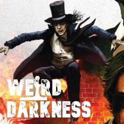 """THE RETURN OF SPRINGHEEL'D JACK"" and More True Paranormal Stories! #WeirdDarkness"