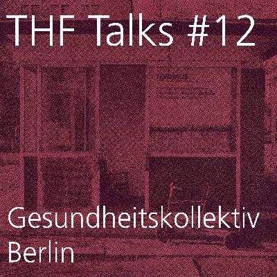 THF Talks #12 Gesundheitskollektiv Berlin