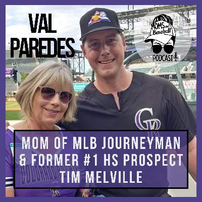 032: Val Paredes - Mom of MLB Journeyman & Former #1 HS Prospect, Tim Melville