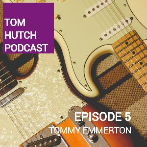 TOMMY EMMERTON - Guitarist, Practice Techniques and Commitment