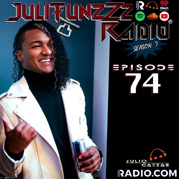 JuliTunzZz Radio Episode 74