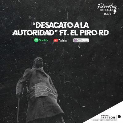048. DESACATO A LA AUTORIDAD FT EL PIRO