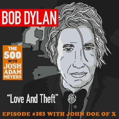 385: Bob Dylan - Love and Theft - John Doe