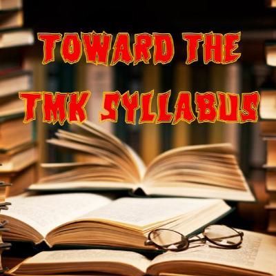 31. Toward the TMK Syllabus (patreon teaser)