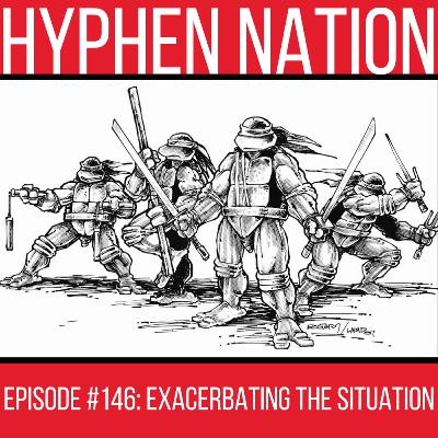 Episode #146: Exacerbating The Situation