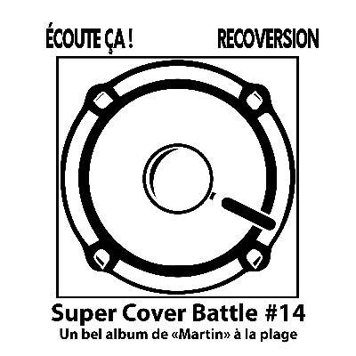 """#61 : Super Cover Battle Episode 14 : """"Un bel album de """"Martin"""" à la plage"""""""