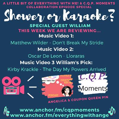 Shower or Karaoke With Special Guest William