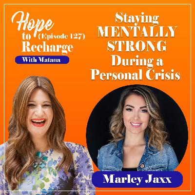 Staying MENTALLY STRONG During a Personal Crisis (Marley Jaxx)