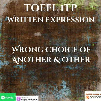 TOEFL iTP | Written Expression | Wrong Choice of Another or Other