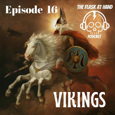 Ep.16: VIKINGS! Oh.... and scotch, lovely, tasty, delicious scotch.