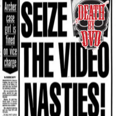 Video Nasties A-Z With Death By DVD