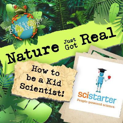 Ep #14 - How to be a Kid Scientist!
