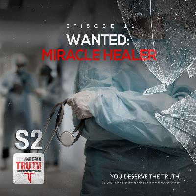S2EP11: Wanted Miracle Healers