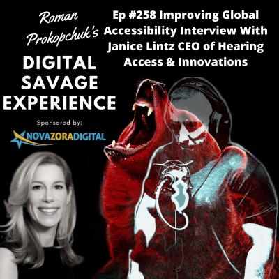 Ep #258 Improving Global Accessibility Interview With Janice Lintz CEO of Hearing Access & Innovations