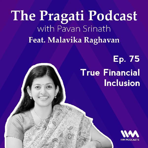 Ep. 75: True Financial Inclusion