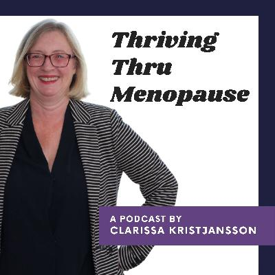 S2 E3. Covid, Menopause and Working from Home A Time to Pause and Cultivate Self-Awareness with Clarissa Kristjansson