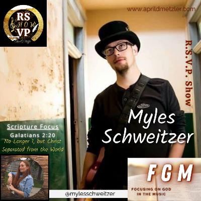Focusing on God in the Music - No longer I, but Christ! - Myles Schweitzer
