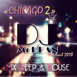 Dj MCDEAN : Deep & House 2018 - CHICAGO 2