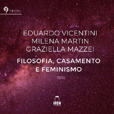 Ep. 030: Filosofia, Casamento e Feminismo