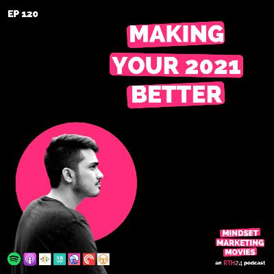 Making your 2021 Better || Ep 120 || an RTH24 podcast