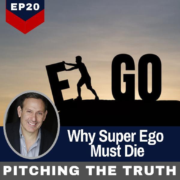 Ep 20. Why Super Ego Must Die