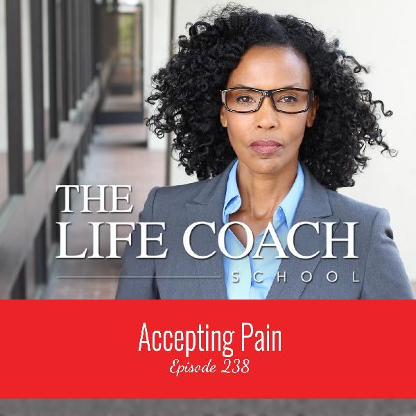 Ep #238: Accepting Pain