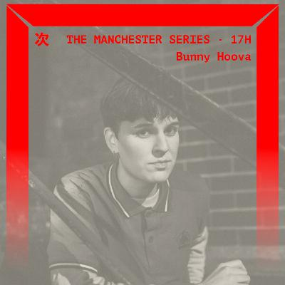 The Manchester Series : Bunny Hoova