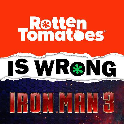 51: We're Wrong About... Iron Man 3 (Movie Review)