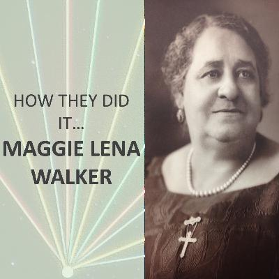 How they did it... Maggie Lena Walker
