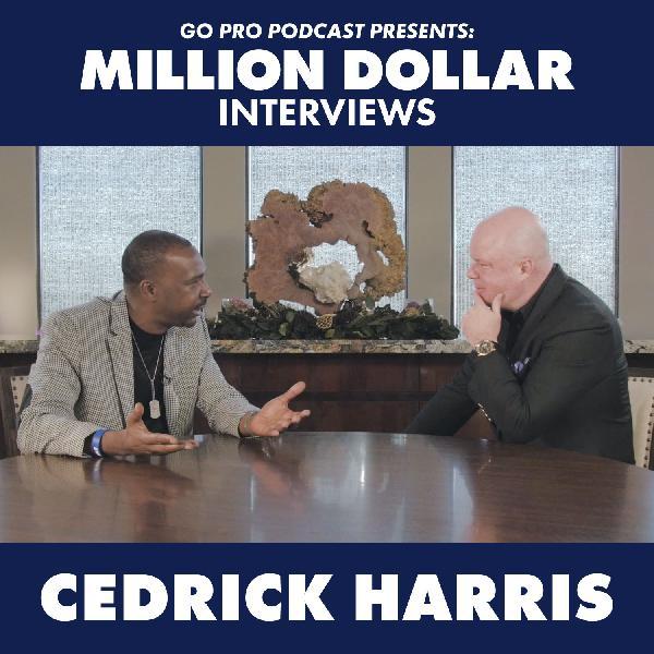 Cedrick Harris: Million Dollar Interview