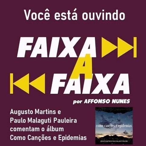 Augusto Martins e Paulo Malaguti Pauleira apresentam o álbum Como Canções e Epidemias
