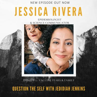 Vaccine Fears and Family with Jessica Rivera