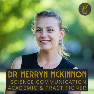 Science Communication Research with Dr Merryn McKinnon (#25)